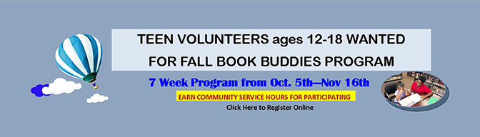 Teen Volunteers for Fall 2019 Book Buddies Program--click here to sign up!