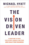 The Vision-Driven Leader Hyatt book cover image--click to access ebook via Hoopla